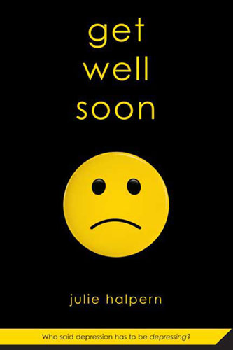 """""""Get Well Soon"""" by Julia Halpern offers a positive ending to a depressing situation. Credit: Macmillan Publishers/The Foothill Dragon Press"""