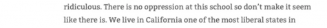 "Comment reads ""There is no oppression at this school so don't make it seem like there is. We like in California one of the most liberal states,"" the rest of the sentence is cut off."