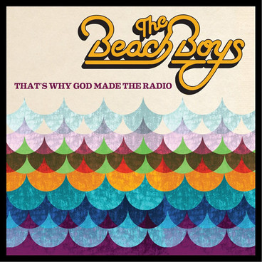 """The Beach Boys released their newest album, """"That's Why God Made the Radio,"""" on June 5. Credit: Capitol Records"""