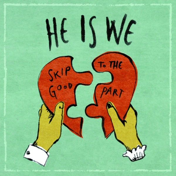 "Pop band He Is We released their latest EP, ""Skip to the Good Part,"" December 20. Credit:"