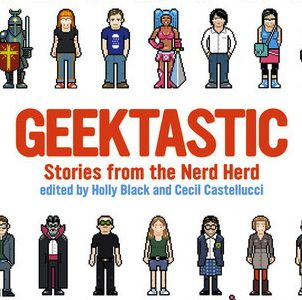 """Geektastic: Stories from the Nerd Herd,"" is a compilation of short stories that focuses on the lives of traditional ""geeks."" Credit: Little, Brown"