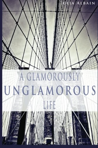 """Julia Albains autobiography, """"A Glamorously Unglamorous Life,"""" tells of the year she spent living in Brooklyn. Credit: Agro-Navis"""